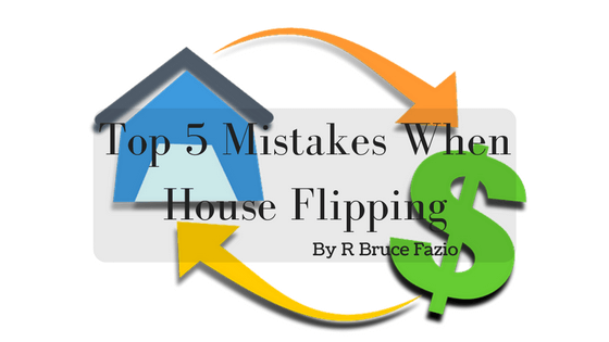 Top 5 Mistakes When House Flipping