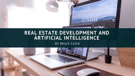 Real Estate Development And Artificial Intelligence Bruce Fazio