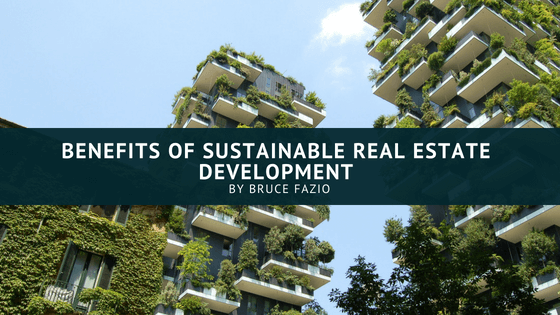 Benefits of Sustainable Real Estate Development
