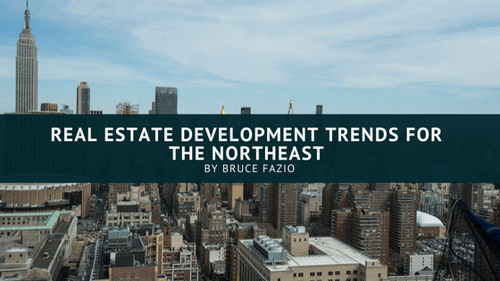 Real Estate Development Trends for the Northeast