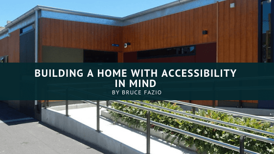 Building A Home With Accessibility in Mind