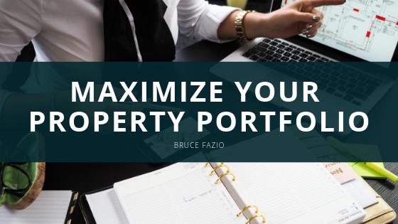 Maximize Your Property Portfolio | Bruce Fazio