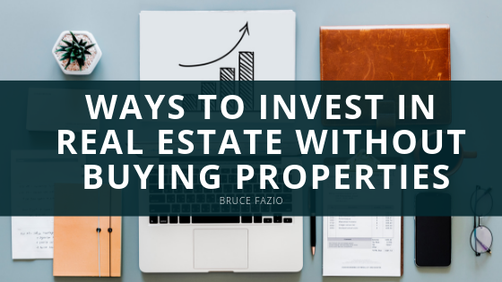 Ways to Invest in Real Estate Without Buying Properties