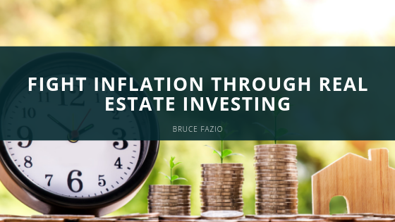 Fight Inflation Through Real Estate Investing